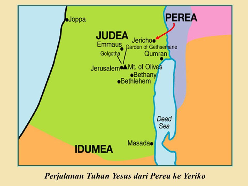 Judea Galilee ChildhoodPereaJerusalem Perjalanan Tuhan Yesus dari Perea ke Yeriko