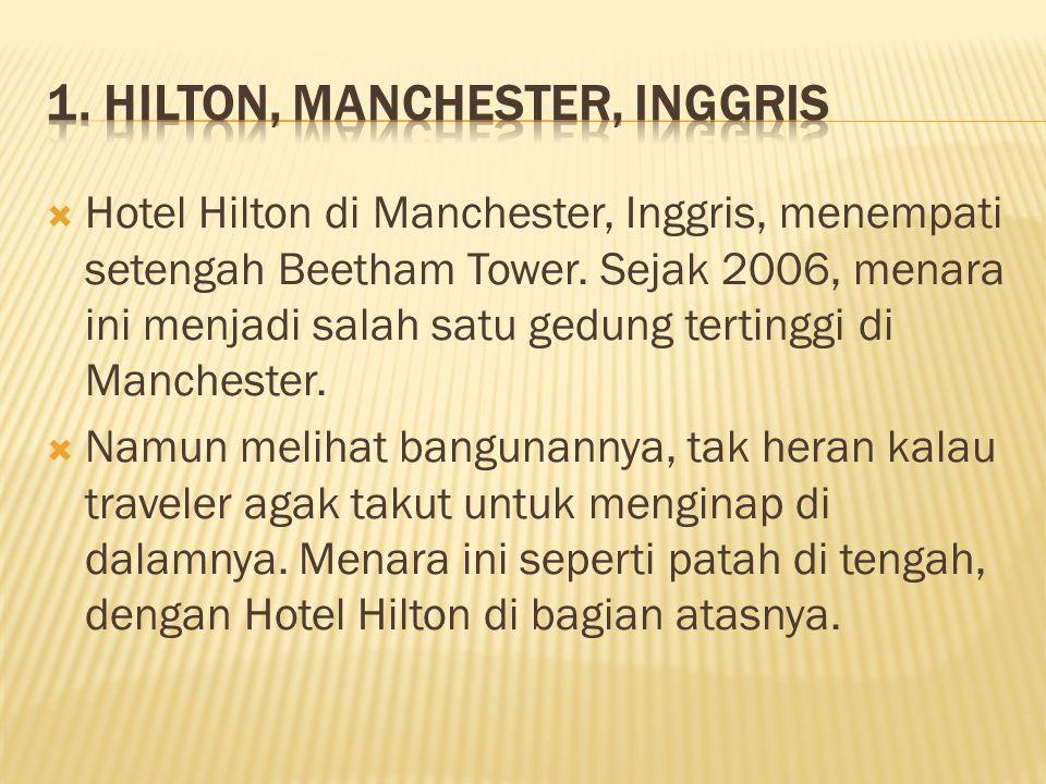  Hotel Hilton di Manchester, Inggris, menempati setengah Beetham Tower.
