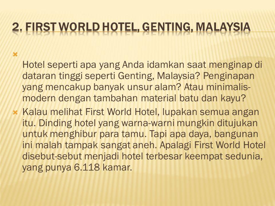  Hotel seperti apa yang Anda idamkan saat menginap di dataran tinggi seperti Genting, Malaysia.