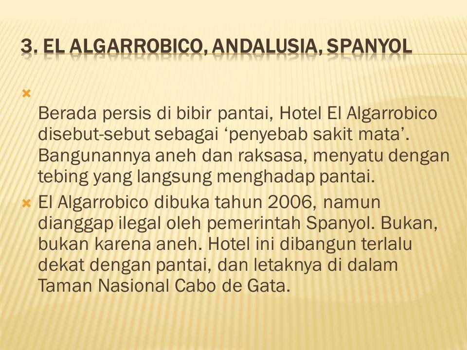  Berada persis di bibir pantai, Hotel El Algarrobico disebut-sebut sebagai 'penyebab sakit mata'.