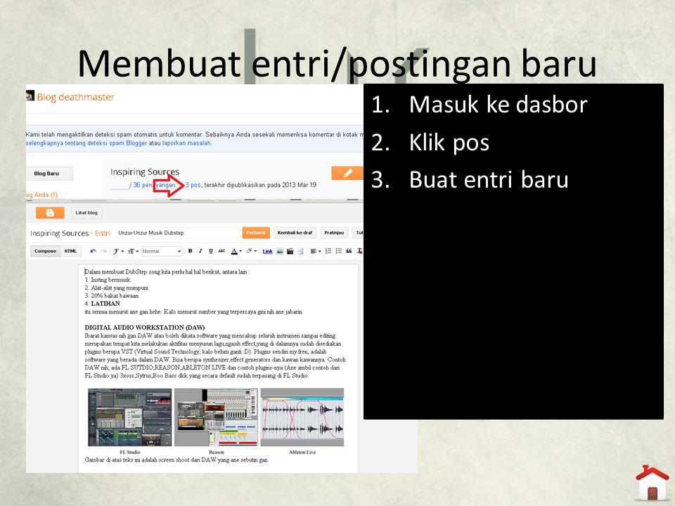 Membuat entri/postingan baru 1.Masuk ke dasbor 2.Klik pos 3.Buat entri baru