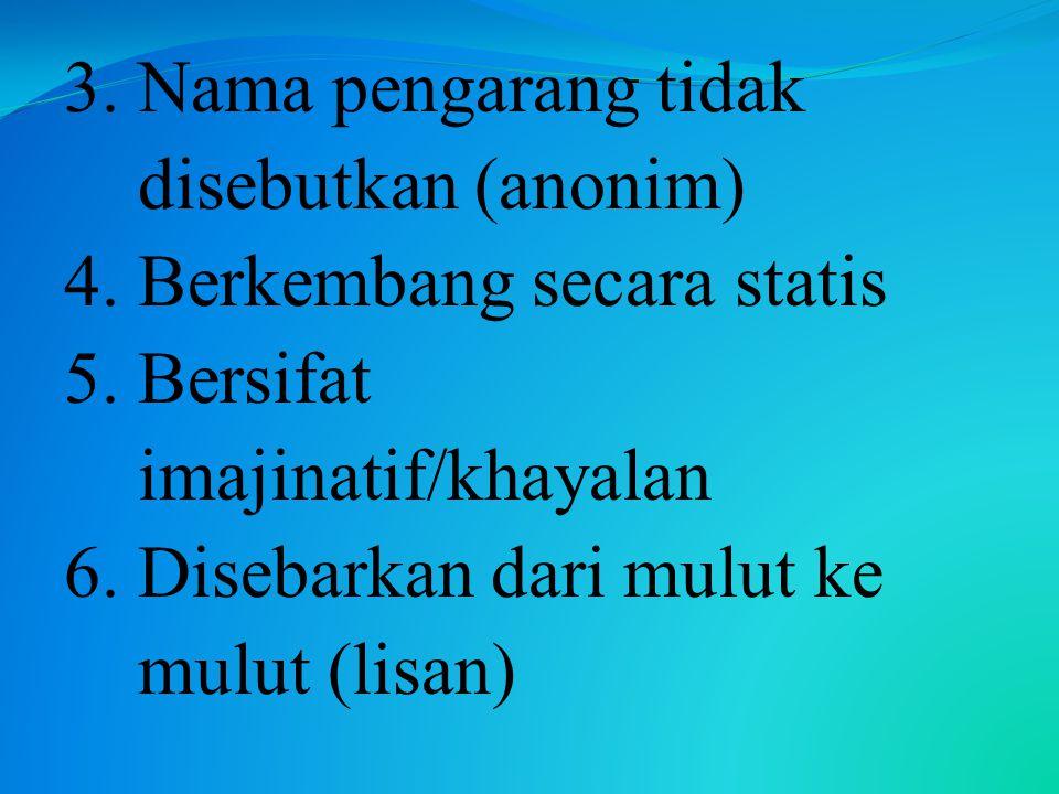 Ciri-ciri bahasa Hikayat: 1.Klise; meniru bahasa penutur sebelumnya 2.