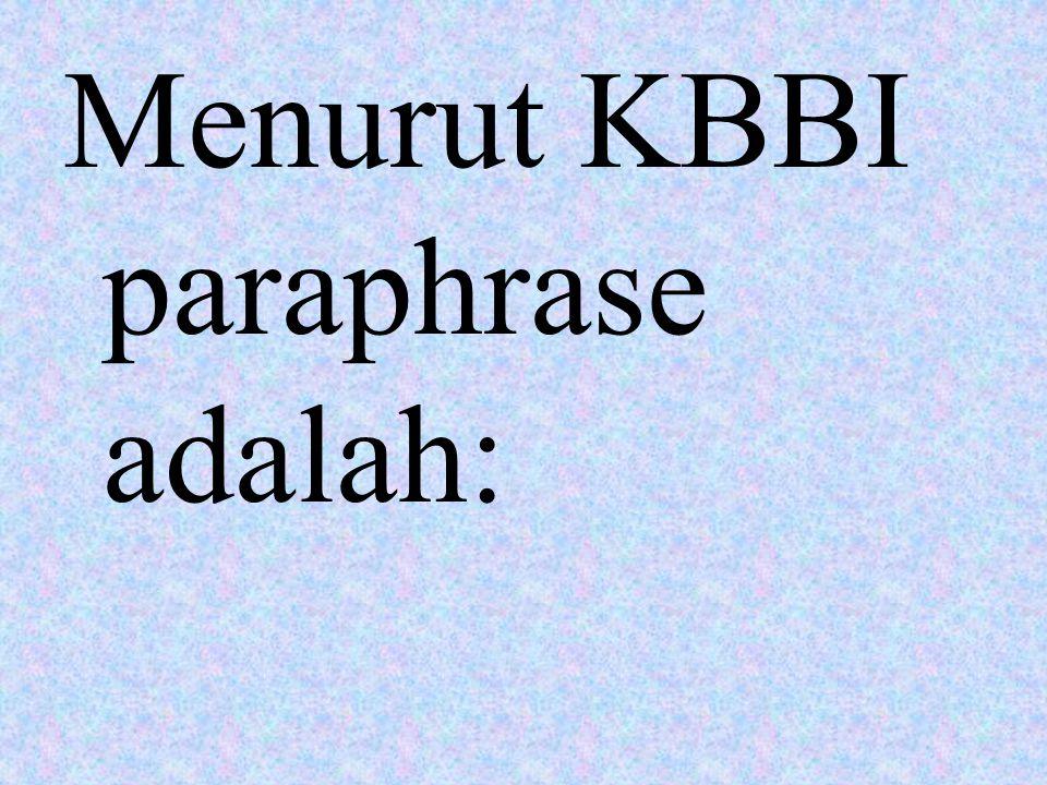Menurut KBBI paraphrase adalah: