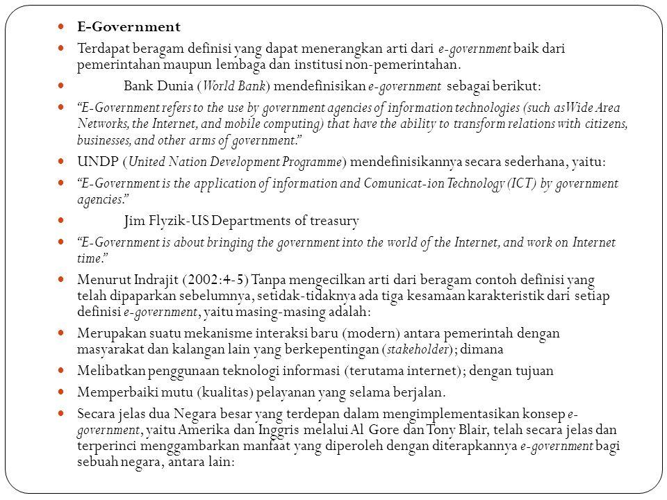 E-Government Terdapat beragam definisi yang dapat menerangkan arti dari e-government baik dari pemerintahan maupun lembaga dan institusi non-pemerinta