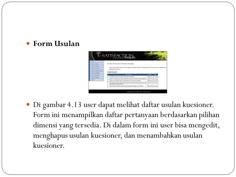 Form Usulan Di gambar 4.13 user dapat melihat daftar usulan kuesioner. Form ini menampilkan daftar pertanyaan berdasarkan pilihan dimensi yang tersedi