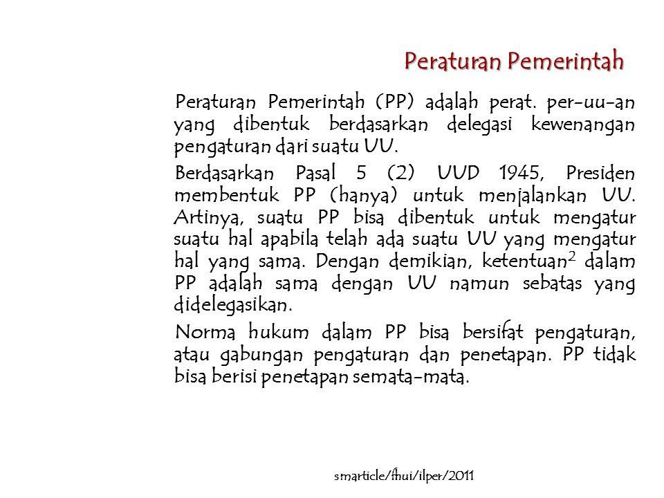 Peraturan Pemerintah Peraturan Pemerintah (PP) adalah perat.