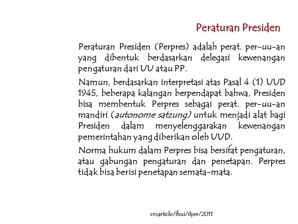 Peraturan Presiden Peraturan Presiden (Perpres) adalah perat.