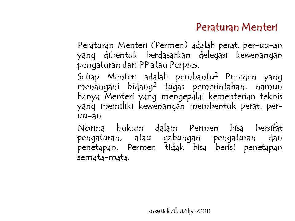 Peraturan Menteri Peraturan Menteri (Permen) adalah perat.
