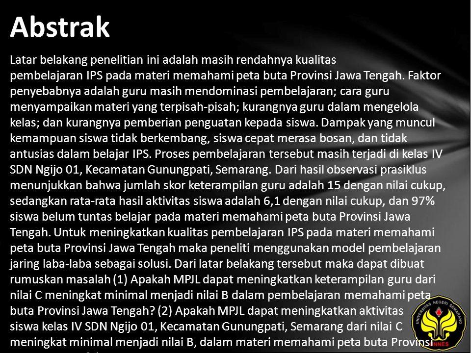 Abstrak Latar belakang penelitian ini adalah masih rendahnya kualitas pembelajaran IPS pada materi memahami peta buta Provinsi Jawa Tengah. Faktor pen