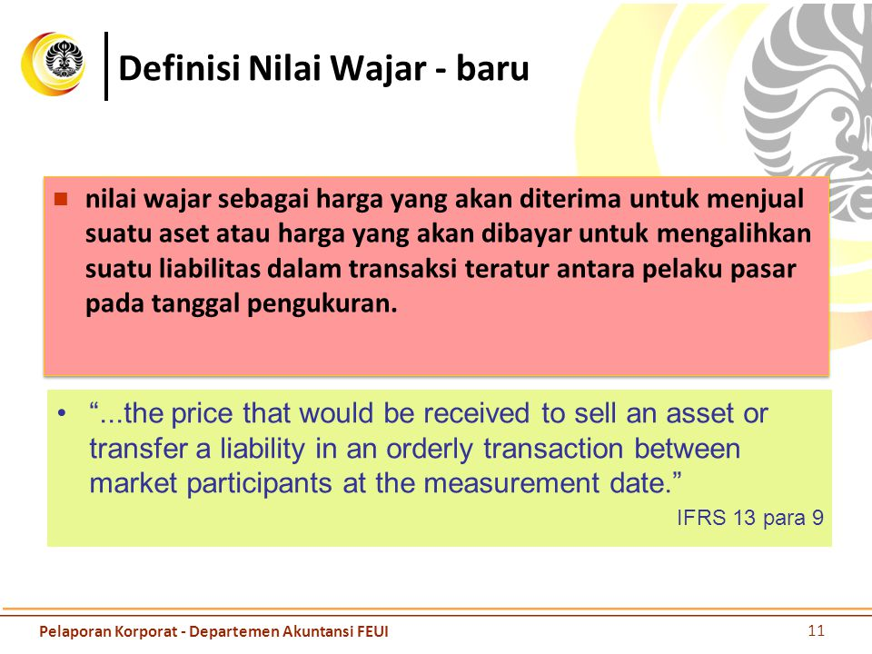 Definisi Nilai Wajar - baru nilai wajar sebagai harga yang akan diterima untuk menjual suatu aset atau harga yang akan dibayar untuk mengalihkan suatu