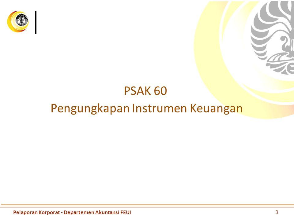 PSAK 60 Pengungkapan Instrumen Keuangan 3 Pelaporan Korporat - Departemen Akuntansi FEUI