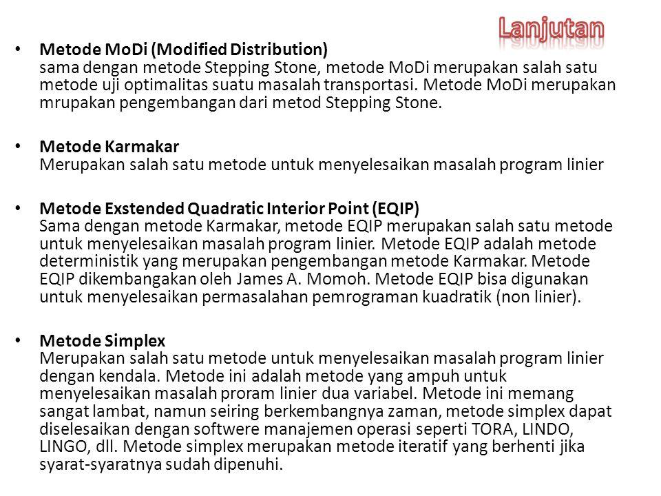 Metode MoDi (Modified Distribution) sama dengan metode Stepping Stone, metode MoDi merupakan salah satu metode uji optimalitas suatu masalah transportasi.