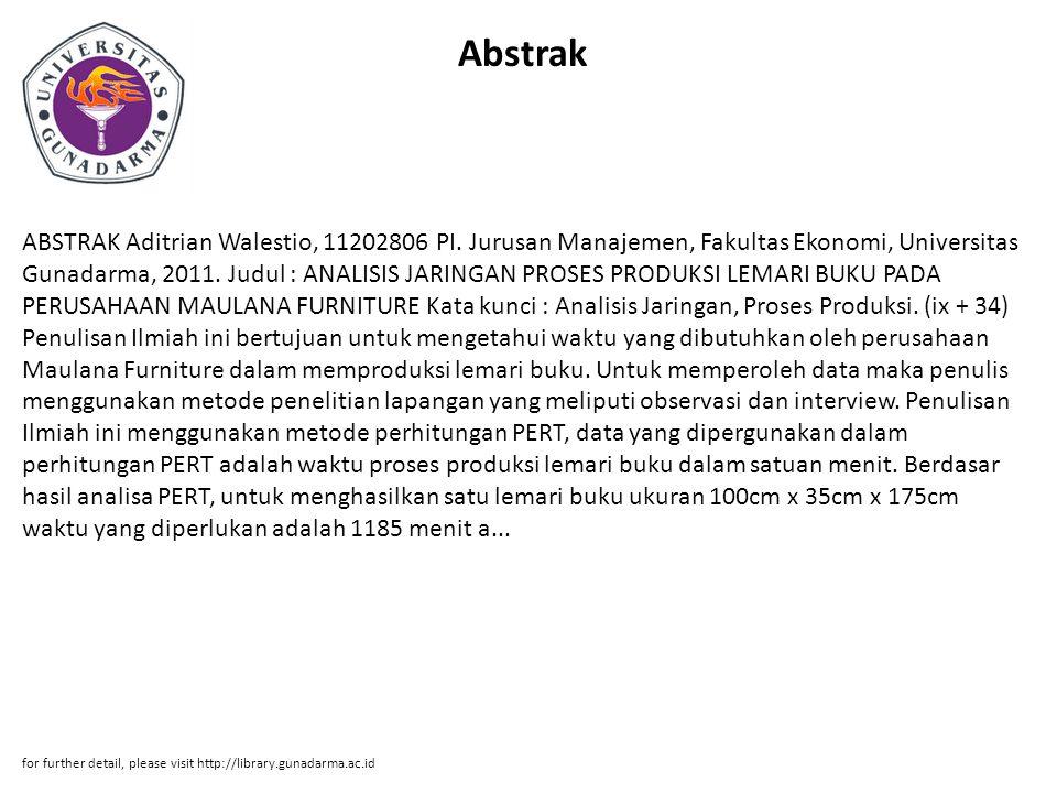 Abstrak ABSTRAK Aditrian Walestio, 11202806 PI. Jurusan Manajemen, Fakultas Ekonomi, Universitas Gunadarma, 2011. Judul : ANALISIS JARINGAN PROSES PRO