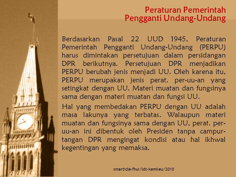 Peraturan Pemerintah Pengganti Undang-Undang Berdasarkan Pasal 22 UUD 1945, Peraturan Pemerintah Pengganti Undang-Undang (PERPU) harus dimintakan pers