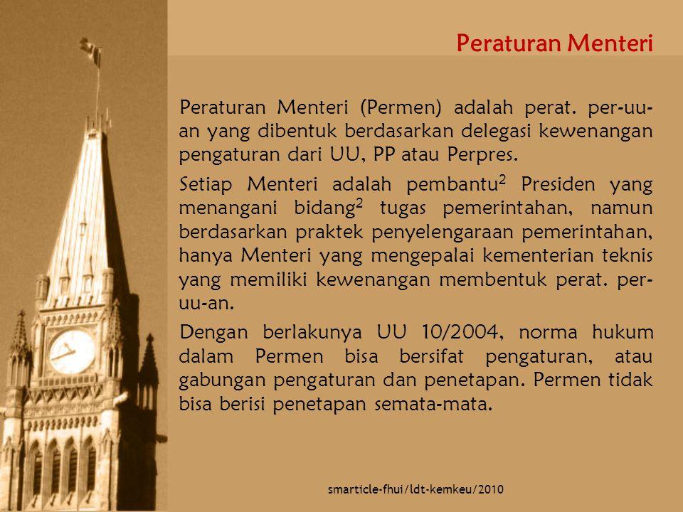 Peraturan Menteri Peraturan Menteri (Permen) adalah perat. per-uu- an yang dibentuk berdasarkan delegasi kewenangan pengaturan dari UU, PP atau Perpre