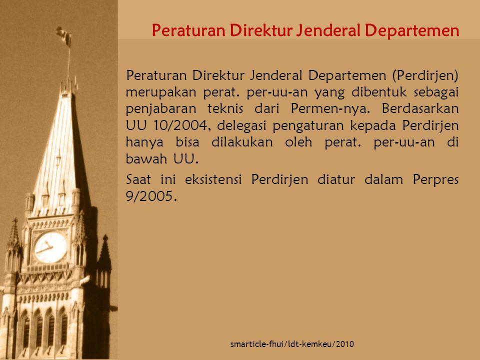 Peraturan Direktur Jenderal Departemen Peraturan Direktur Jenderal Departemen (Perdirjen) merupakan perat. per-uu-an yang dibentuk sebagai penjabaran