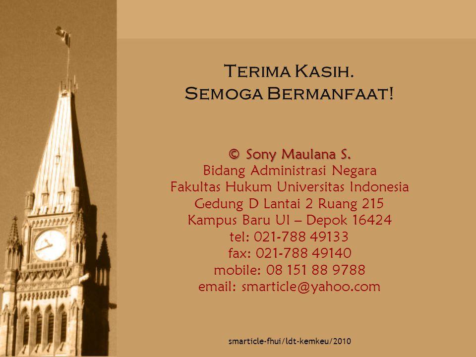Terima Kasih. Semoga Bermanfaat! ©Sony Maulana S. Bidang Administrasi Negara Fakultas Hukum Universitas Indonesia Gedung D Lantai 2 Ruang 215 Kampus B