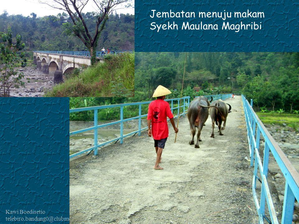 Kawi Boedisetio telebiro.bandung0@clubmember.org Jembatan menuju makam Syekh Maulana Maghribi