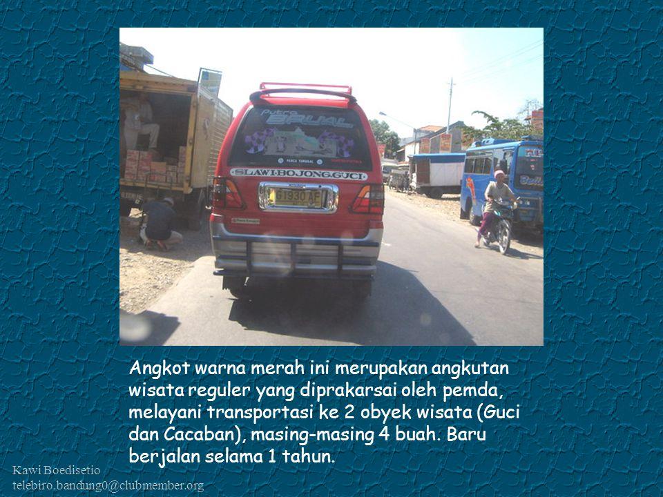 Kawi Boedisetio telebiro.bandung0@clubmember.org Angkot warna merah ini merupakan angkutan wisata reguler yang diprakarsai oleh pemda, melayani transp