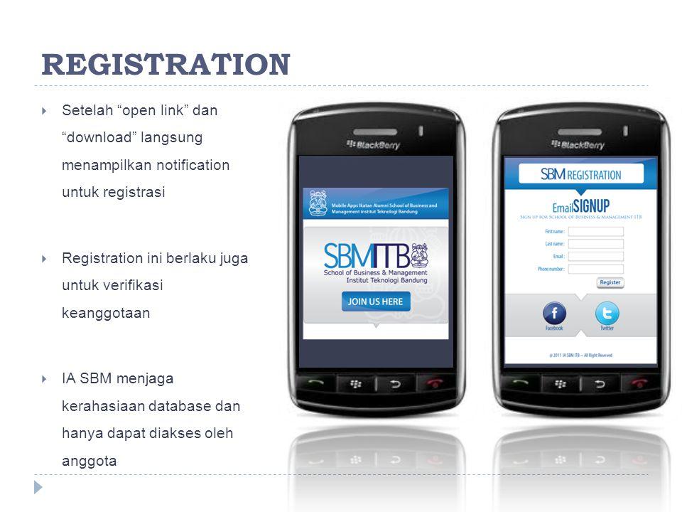 REGISTRATION  Setelah open link dan download langsung menampilkan notification untuk registrasi  Registration ini berlaku juga untuk verifikasi keanggotaan  IA SBM menjaga kerahasiaan database dan hanya dapat diakses oleh anggota