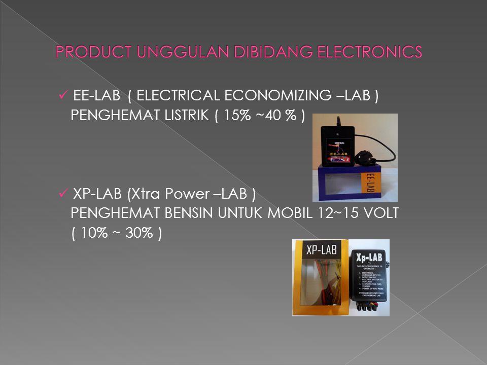 EE-LAB( ELECTRICAL ECONOMIZING –LAB ) PENGHEMAT LISTRIK ( 15% ~40 % ) XP-LAB (Xtra Power –LAB ) PENGHEMAT BENSIN UNTUK MOBIL 12~15 VOLT ( 10% ~ 30% )
