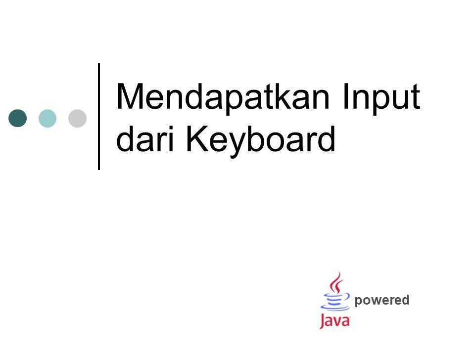 Materi Input Konsol Input GUI (Graphical User Interface)