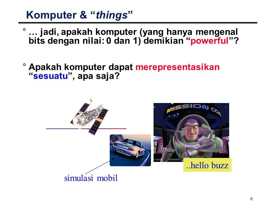 7 Bit °Dengan bit, bagaimana komputer dapat merepresentasikan: Bilangan (numerik).
