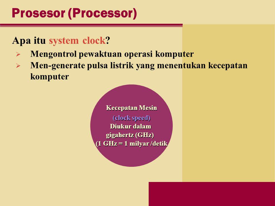 Prosesor (Processor) Apa itu system clock.