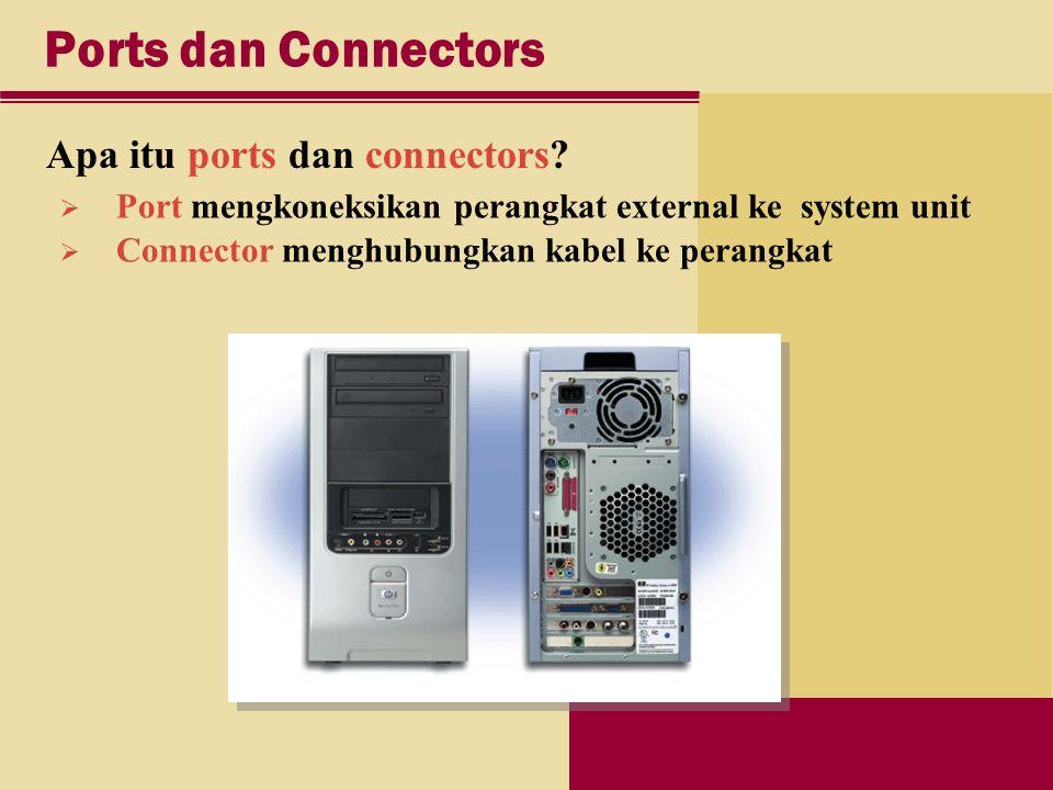 Ports dan Connectors Apa itu ports dan connectors.