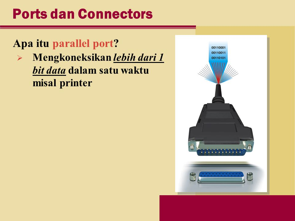Ports dan Connectors Apa itu parallel port.
