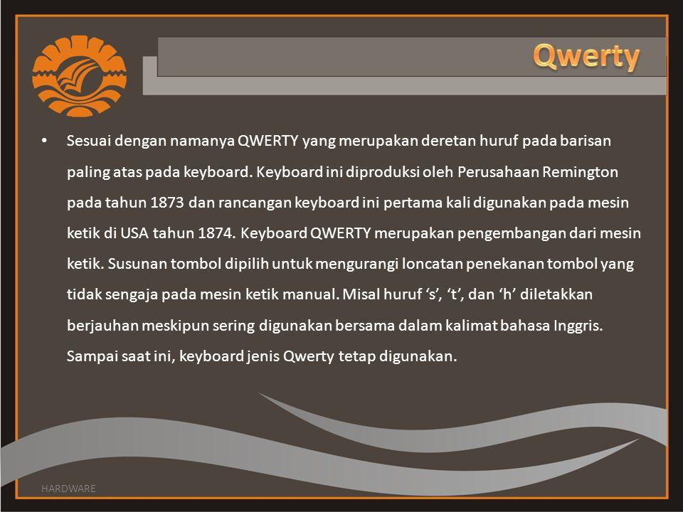 Sesuai dengan namanya QWERTY yang merupakan deretan huruf pada barisan paling atas pada keyboard. Keyboard ini diproduksi oleh Perusahaan Remington pa