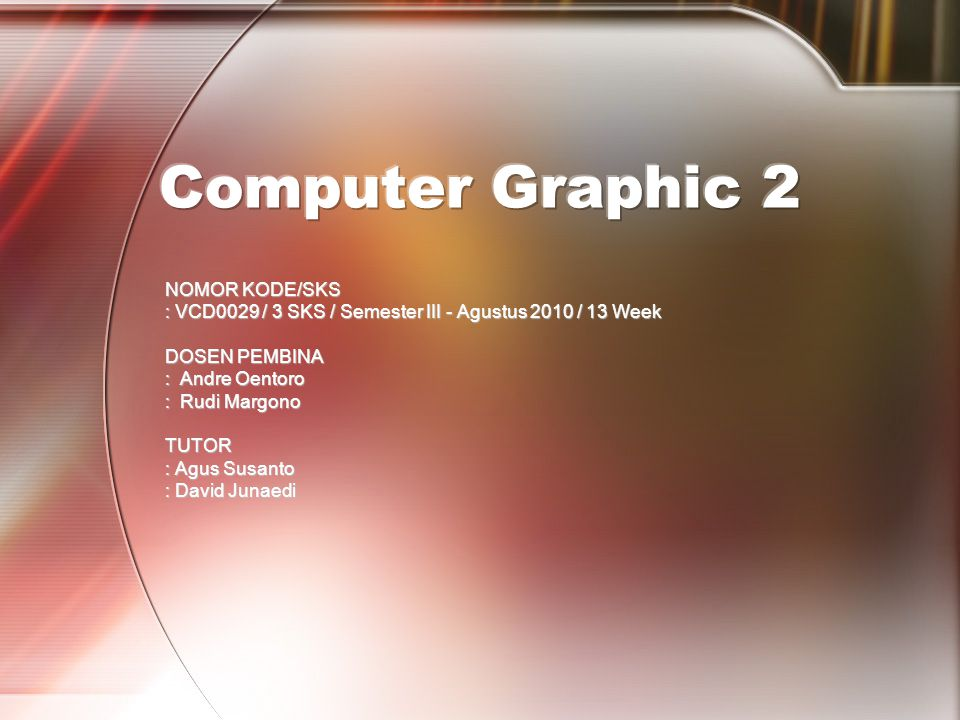 PERTEMUAN 2 PERTEMUAN 9 TUJUAN INSTRUKSIONAL KHUSUS Mahasiswa belajar lebih lanjut mengenai penggunaan Actionscript lanjutan dalam Adobe Flash CS3