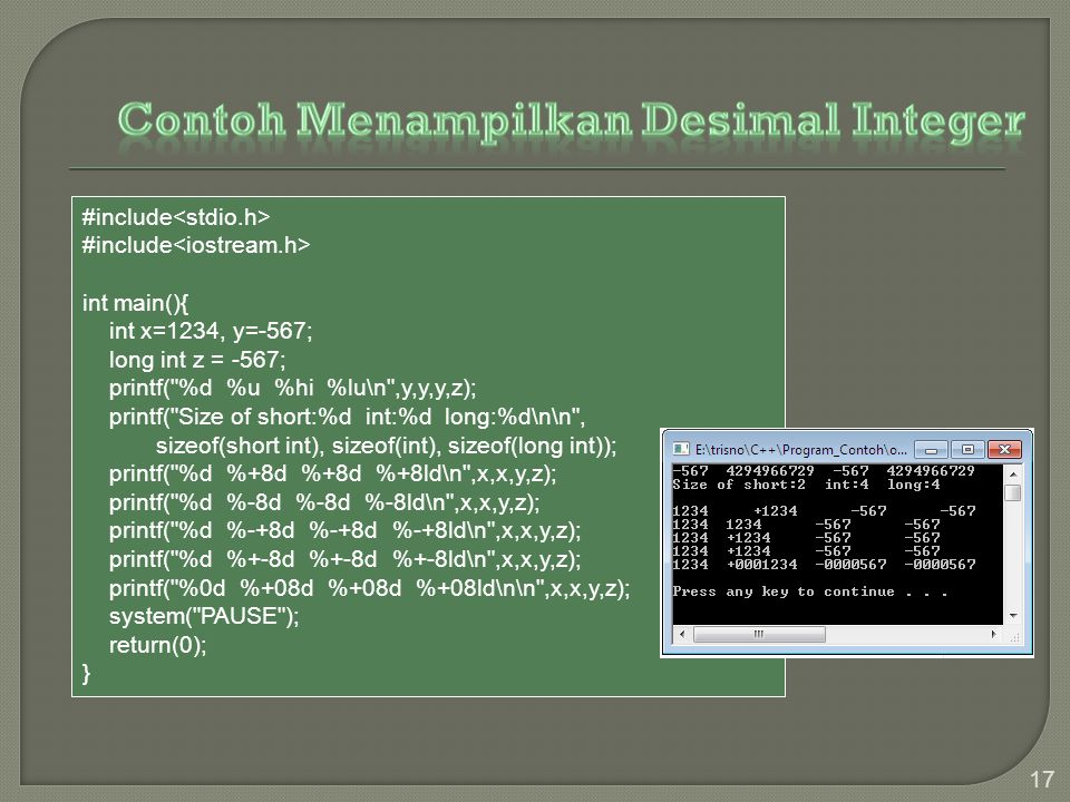 17 #include int main(){ int x=1234, y=-567; long int z = -567; printf(
