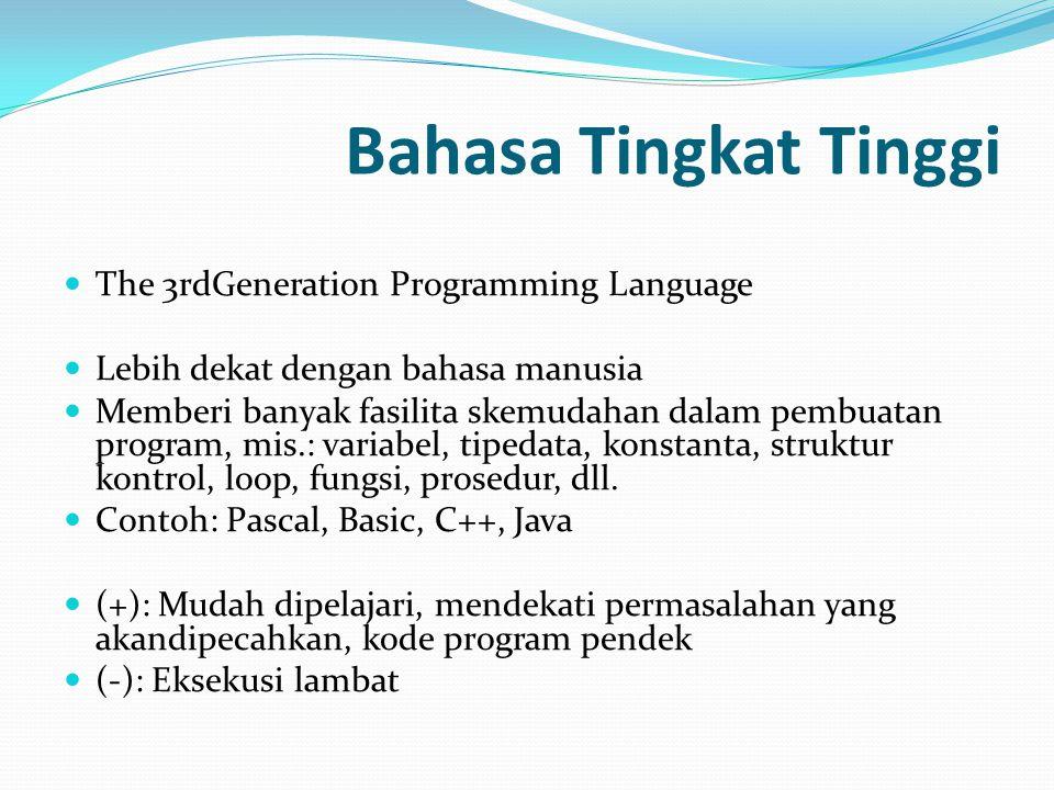 Translator Source code ditulis dengan bahasa pemrograman tertentu Object code bisabermacam-macam, tergantung pada translator-nya