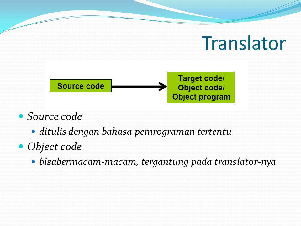 Macam Translator Assembler Source code adalah bahasa assembly Object code adalah bahasa mesin File ASMAssembleEXE / COM
