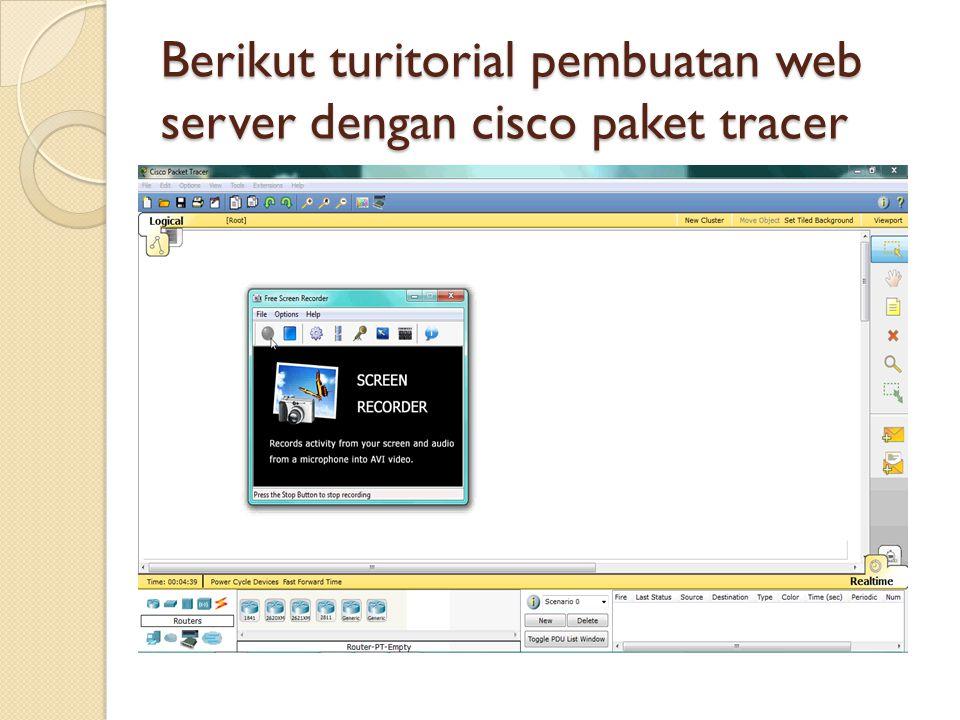 Berikut turitorial pembuatan web server dengan cisco paket tracer