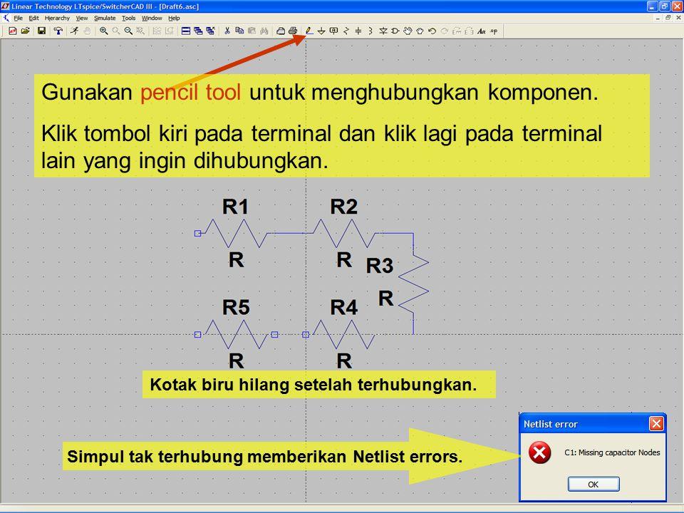 Gunakan pencil tool untuk menghubungkan komponen. Klik tombol kiri pada terminal dan klik lagi pada terminal lain yang ingin dihubungkan. Kotak biru h