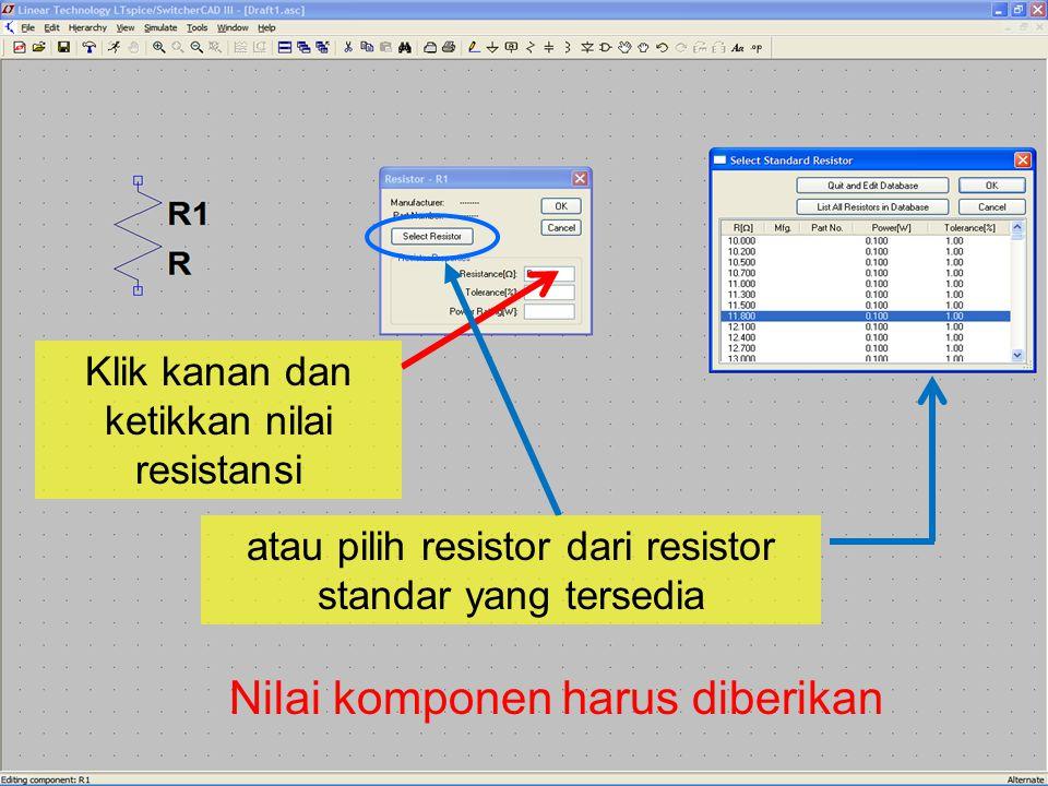 Klik kanan dan ketikkan nilai resistansi Nilai komponen harus diberikan atau pilih resistor dari resistor standar yang tersedia