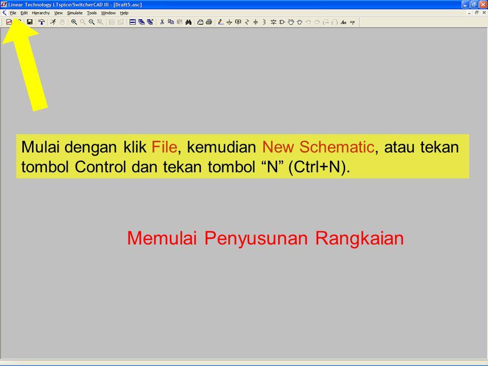 """Mulai dengan klik File, kemudian New Schematic, atau tekan tombol Control dan tekan tombol """"N"""" (Ctrl+N). Memulai Penyusunan Rangkaian"""