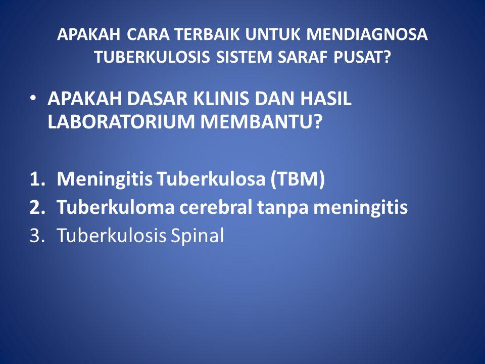 Meningitis Tuberkulosa diagnosa TBM pada anak yang lebih besar dan dewasa dengan gejala tidak spesifik, Kejang (dengan atau tanpa demam) bisa terjadi pada anak.