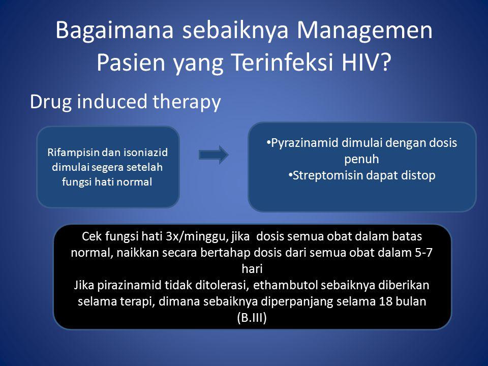 Drug induced therapy Bagaimana sebaiknya Managemen Pasien yang Terinfeksi HIV.