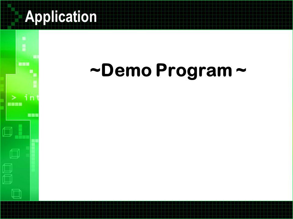 Application ~Demo Program ~