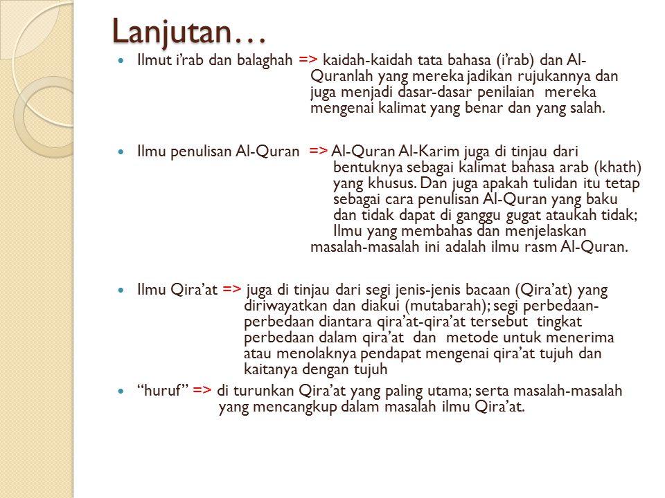 Lanjutan… Ilmut i'rab dan balaghah => kaidah-kaidah tata bahasa (i'rab) dan Al- Quranlah yang mereka jadikan rujukannya dan juga menjadi dasar-dasar p