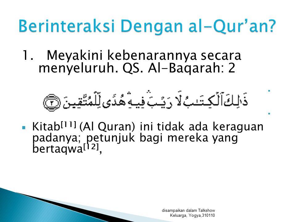 إِنَّ مِنْ إِجْلَالِ اللَّهِ إِكْرَامَ ذِي الشَّيْبَةِ الْمُسْلِمِ وَحَامِلِ الْقُرْآنِ غَيْرِ الْغَالِي فِيهِ وَالْجَافِي عَنْهُ sesungguhnya termasuk mengagungkan Allah adalah menghormati orang muslim yang lebih tua dan penghafal Qur'an disampaikan dalam Talkshow Keluarga, Yogya,310110
