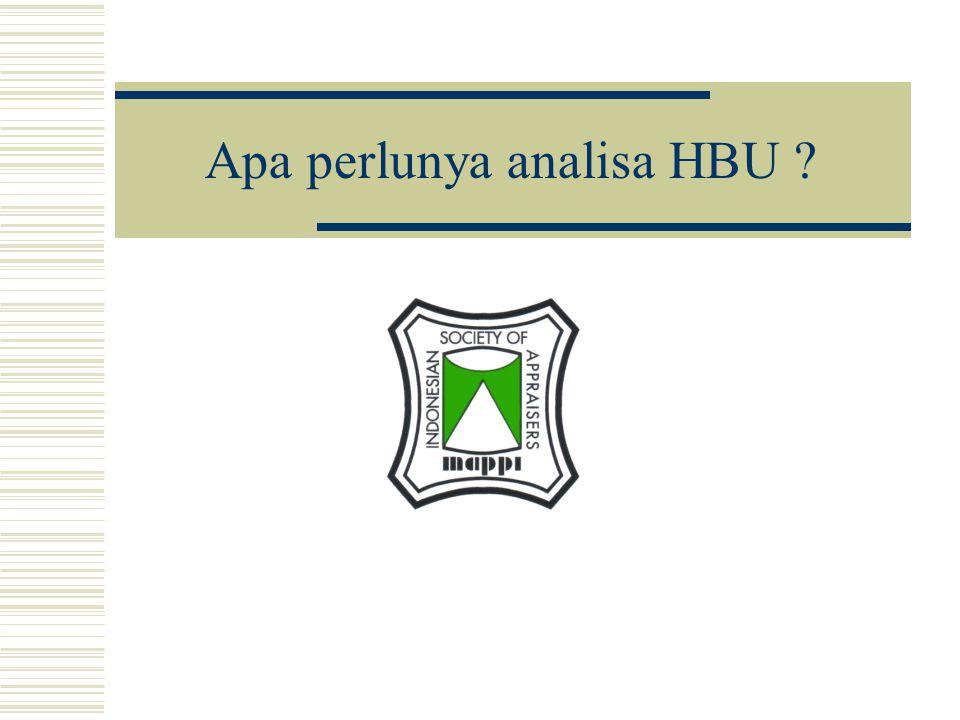 Apa perlunya analisa HBU ?