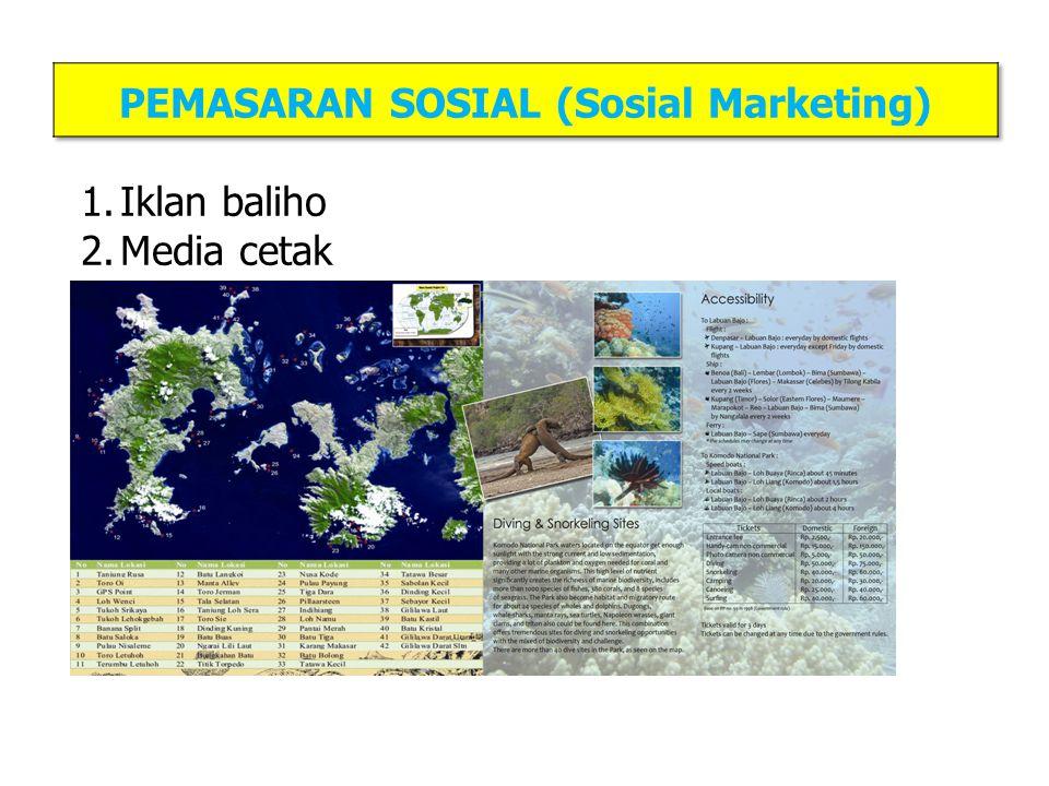 1.Iklan baliho 2.Media cetak