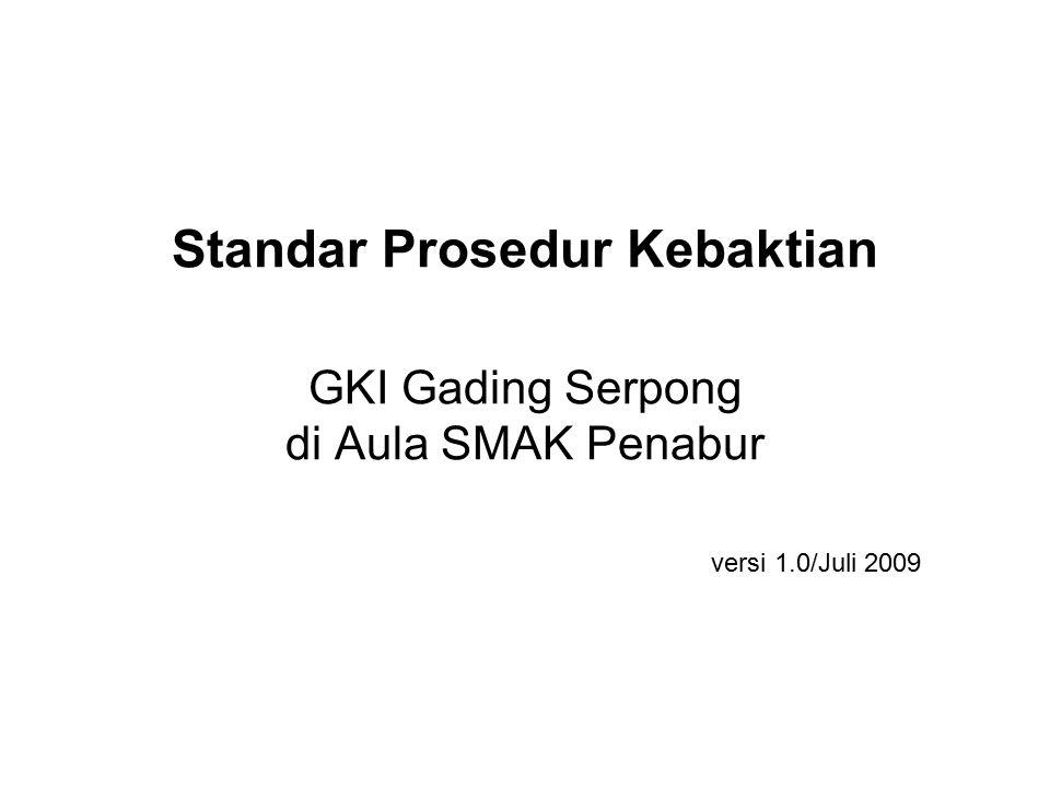 Standar Prosedur Kebaktian GKI Gading Serpong di Aula SMAK Penabur versi 1.0/Juli 2009