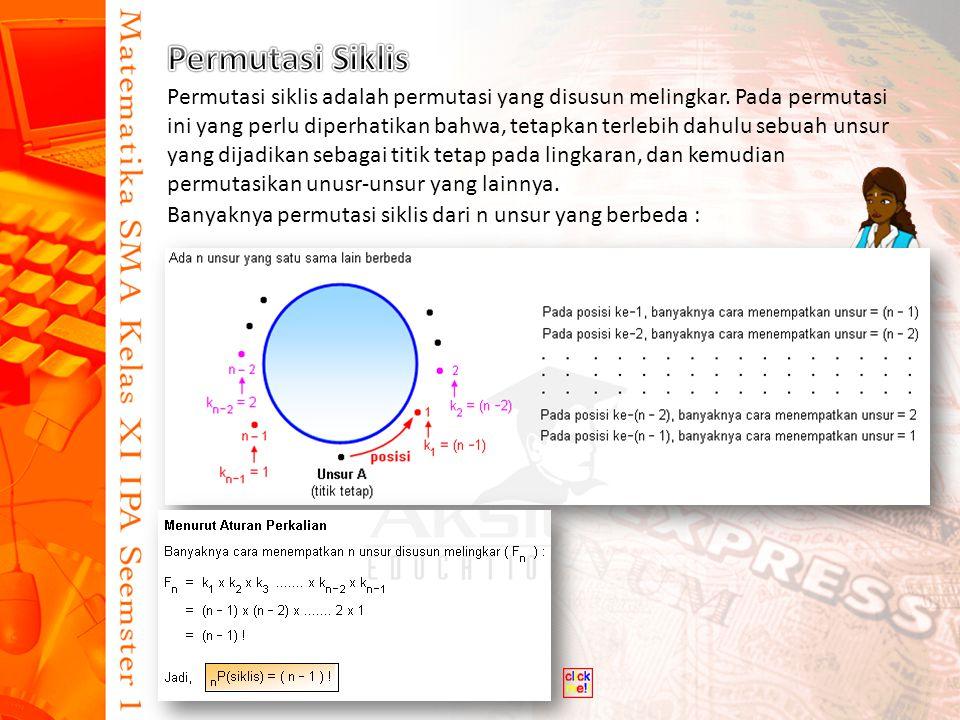 Permutasi siklis adalah permutasi yang disusun melingkar.