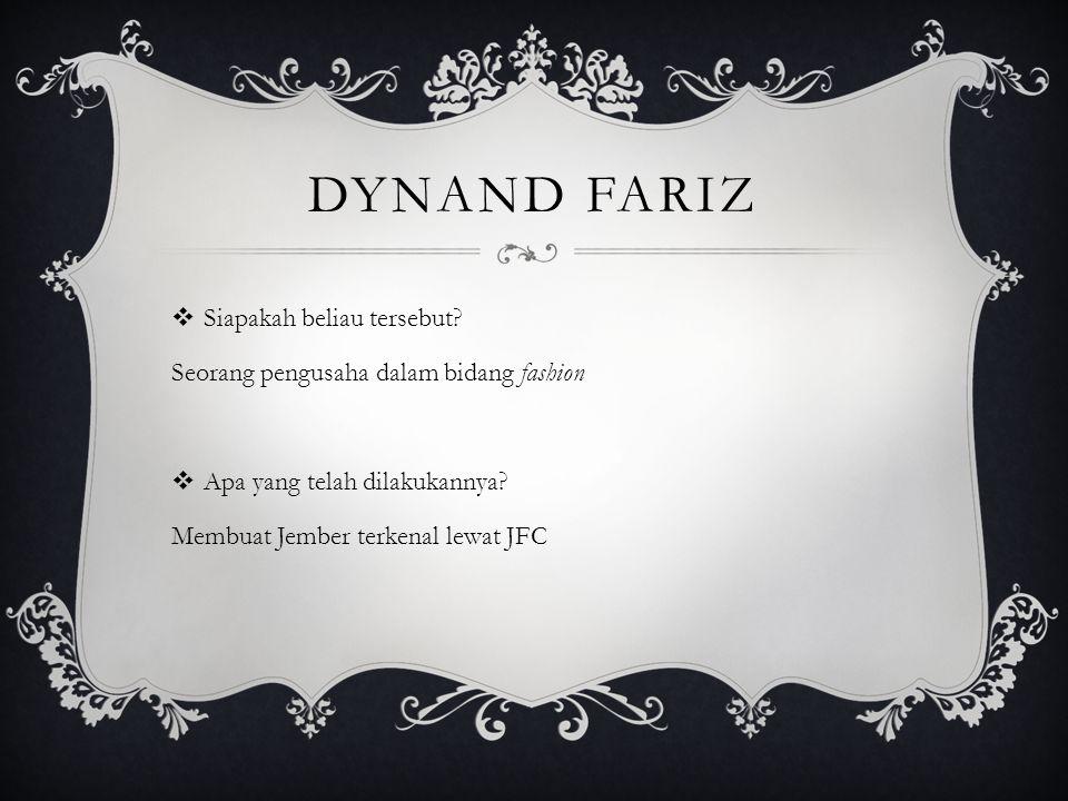 DYNAND FARIZ  Siapakah beliau tersebut.