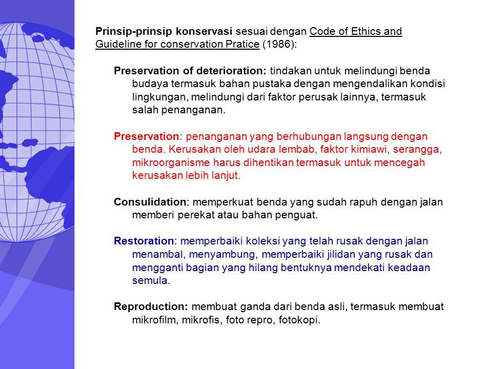 Prinsip-prinsip konservasi sesuai dengan Code of Ethics and Guideline for conservation Pratice (1986): Preservation of deterioration: tindakan untuk m